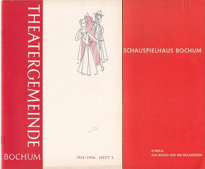 """O`Neill, Eugene. Schauspielhaus Bochum. Intendanz (Hans Schalla) - Hrsg.: Programmheft des Schauspielhauses Bochum zu """"Ein Mond für die Beladenen"""" und Heft 5 von 1955/56 der Theatergemeinde Bochum. 0"""