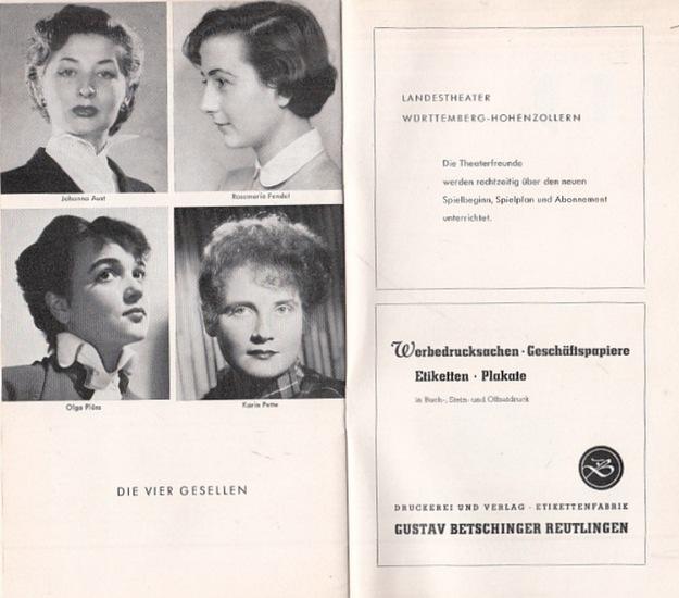 """Huth, Jochen. Landestheater Württemberg-Hohenzollern- Intendant: Fritz Herterich (Hrsg.): Das Programm. Folge 18. Spielzeit 1953/54. Programmheft zu """"Die vier Gesellen""""."""