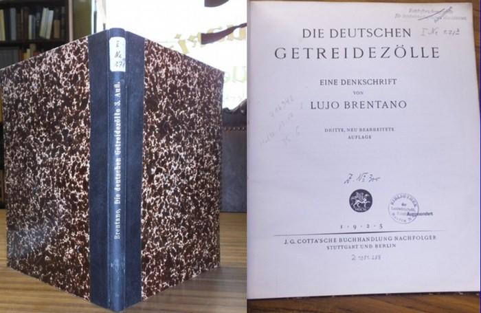 Brentano, Lujo: Die deutschen Getreidezölle, Eine Denkschrift. 0