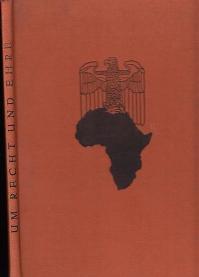 Peter, Richard / Reichskolonialbund (Hrsg.): Um Recht und Ehre. 0