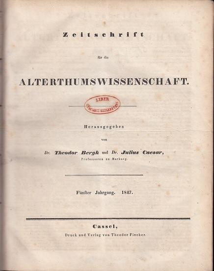 Zeitschrift für Altertumswissenschaft. - Theodor Bergk und Julius Caesar (Hrsg., Professoren zu Marburg): Zeitschrift für Alterthumswissenschaft. Fünfter (5.) Jahrgang 1847. Komplett mit den Nummern 1 - 144. 0