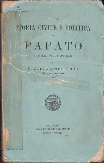 Nobili-Vitelleschi, F. (Pomponio Leto): Della storia e politica des Papato da Carlomango al Rinascimento. Vol. III. sep. 0