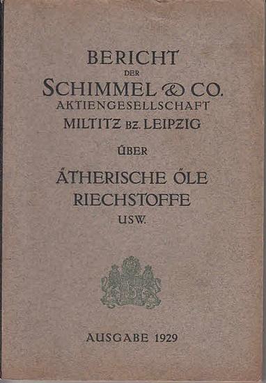 Schimmel & Co.: Bericht von Schimmel & Co. AG, Miltitz Bz. Leipzig über Ätherische Öle, Riechstoffe usw. Ausgabe 1929. 0