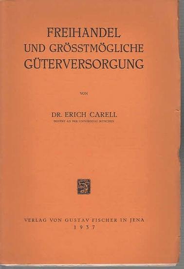 Carell, Erich: Freihandel und grösstmögliche Güterversorgung. 0