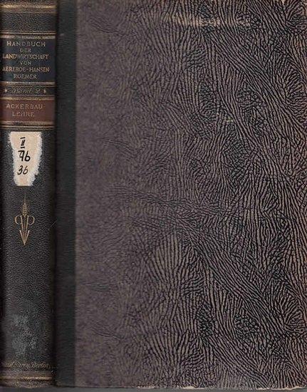 Roemer, Th. (Hrsg.): Ackerbaulehre. (=Handbuch der Landwirtschaft in fünf Bänden, hrsg. Von F. Aereboe, J. Hansen, Th. Roemer ; 2. Bd.) sep. 0