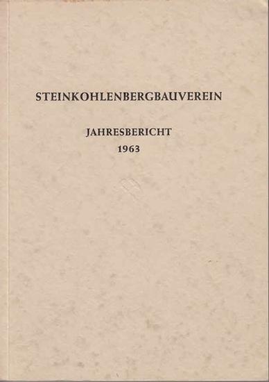 Steinkohlenbergbau. - Essen. - Jahresbericht des Steinkohlenbergbauvereins Essen, 1. Januar bis 31. Dezember 1963. 0