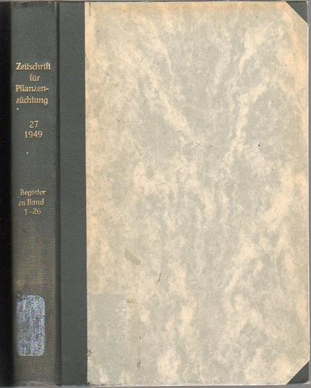 Zeitschrift für Pflanzenzüchtung. - Fruwirth, C. (Begründer) // Kappert, H.; Nilsson-Ehle, H.; Roemer, Th.; Stubbe, H.; Tschermak, E.v. (Herausgeber): Zeitschrift für Pflanzenzüchtung. Registerband / Band XXVII (Siebenundzwanzigster / 27.), 1949. Regis...