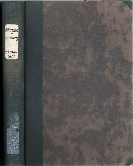Zeitschrift für Pflanzenzüchtung. - Fruwirth, C. (Begründer) // Kappert, H.; Akerman, A.; Roemer, Th.; Stubbe, H.; Tschermak, E.v. (Herausgeber): Zeitschrift für Pflanzenzüchtung. Band 29 (Neunundzwanzigster Band), 1950 - 1951. 0