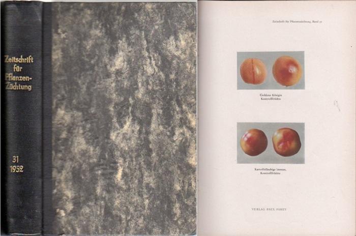 Zeitschrift für Pflanzenzüchtung. - Fruwirth, C. (Begründer) // Kappert, H.; Rudorf, W.; Akerman, A.; Stubbe, H.; Tschermak, E.v. (Herausgeber): Zeitschrift für Pflanzenzüchtung. Band 31 (Einunddreißigster Band), 1952. Komplett in 4 Heften. 0
