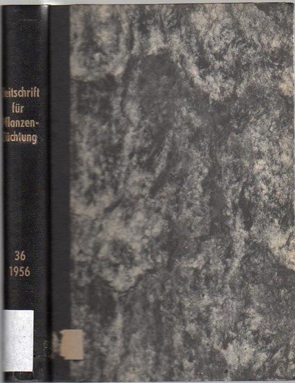 Zeitschrift für Pflanzenzüchtung. - Fruwirth, C. (Begründer) // Kappert, H.; Rudorf, W.; Stubbe, H.; Tschermak, E.v. (Herausgeber): Zeitschrift für Pflanzenzüchtung. Band 36 (Sechsunddreißigster Band), 1956. Komplett in 4 Heften.