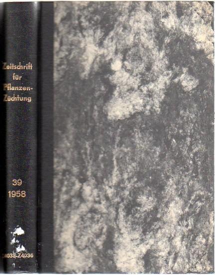 Zeitschrift für Pflanzenzüchtung. - Fruwirth, C. (Begründer) // Kappert, H.; Rudorf, W.; Stubbe, H.; Tschermak, E.v. (Herausgeber): Zeitschrift für Pflanzenzüchtung. Band 39 (Neununddreißigster Band), 1958. Komplett in 4 Heften. 0