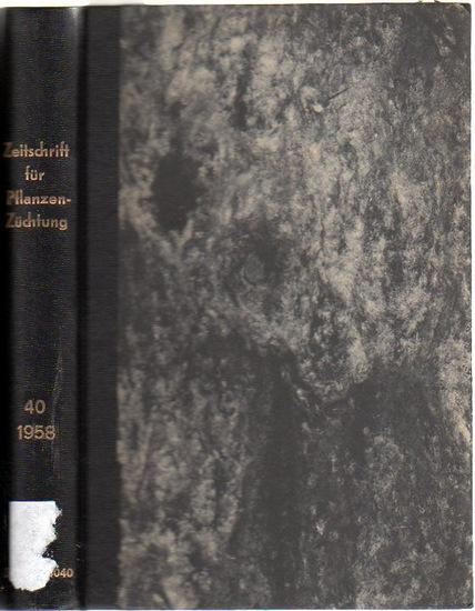 Zeitschrift für Pflanzenzüchtung. - Fruwirth, C. (Begründer) // Akerberg, E.; Kappert, H.; Rudorf, W.; Stubbe, H.; Tschermak, E.v. (Herausgeber): Zeitschrift für Pflanzenzüchtung. Band 40 (Vierzigster Band), 1958. Komplett in 4 Heften.