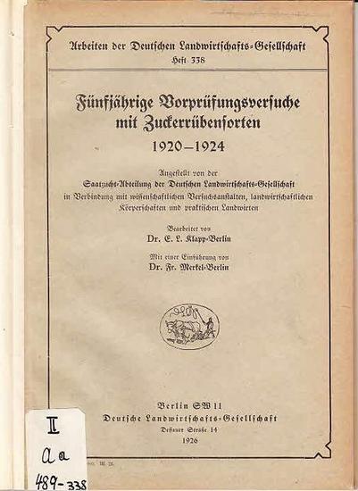 Klapp, E. L. / Merkel: Fünfjährige Vorprüfungsversuche mit Zuckerrübensorten 1920 - 1924. Angestellt von der Saatzucht-Abteilung der Deutschen Landwirtschafts-Gesellschaft in Verbindung mit wissenschaftlichen Versuchsanstalten, landwirtschaftlichen Kör... 0