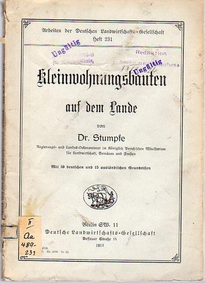 Stumpfe: Kleinwohnungsbauten auf dem Lande. (= Arbeiten der Deutschen Landwirtschafts-Gesellschaft, Heft 231). 0