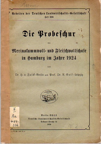 Golf, A. / Falck, H. v.: Merinokammwoll- und Fleischwollschafe in Hamburg im Jahre 1924. (= Arbeiten der Deutschen Landwirtschafts-Gesellschaft, Heft 336). 0
