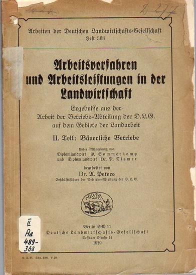 Peters, A. / Sommerkamp, G. / Tismer, R.: Arbeitsverfahren und Arbeitsleistungen in der Landwirtschaft - II. Teil: Bäuerliche Betriebe. (= Arbeiten der Deutschen Landwirtschafts-Gesellschaft, Heft 368). 0