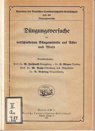 Zielstorff, W. / Meyer, D. / Popp, M. / Gehring, A.: Düngungsversuche mit verschiedenen Düngemitteln auf Acker und Wiese. (= Arbeiten der Deutschen Landwirtschafts-Gesellschaft, Heft 339). 0