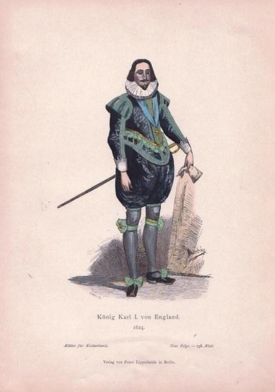 Blätter für Kostümkunde: König Karl I. von England. 1624. Coloriertes Blatt Nr. 138 aus: Blätter für Kostümkunde. Neue Folge. 0
