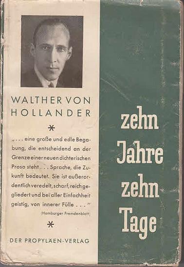 Hollander, Walther: Zehn Jahre - zehn Tage. Roman. 0