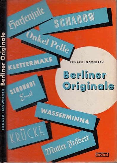 Ingwersen ( Ingversen ), Erhard: Berliner Originale im Spiegel der Zeit. 0