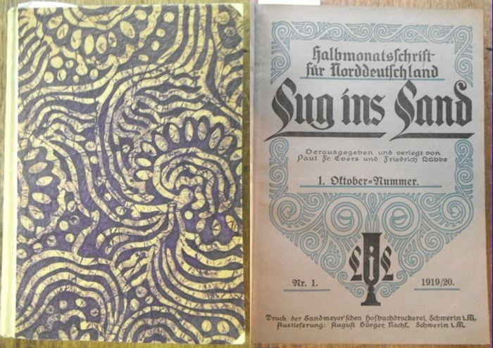 Lug ins Land. - Evers, Paul Fr. / Lübbe, Friedrich (Hrsg.): Lug ins Land. Halbmonatsschrift für Norddeutschland. 1. Jahrgang 1919 / 1920 mit den Heften Nr. 1 und 2 (Oktober 1919), 3 und 4 (November 1919) und 5 (Dezember 1919).