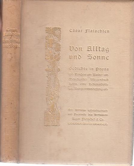 Flaischlen, Cäsar: Von Alltag und Sonne. Gedichte in Prosa. Rondos. Lieder und Tagebuchblätter. Mönchguter Skizzenbuch. Lotte, eine Lebensidylle. Morgenwanderung. 0