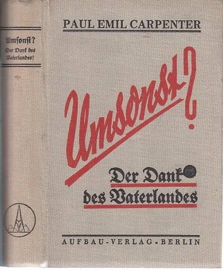 Carpenter, Paul Emil: Umsonst? Der Dank des Vaterlandes. Erlebnisse des Kriegsteilnehmers Maurer. 0