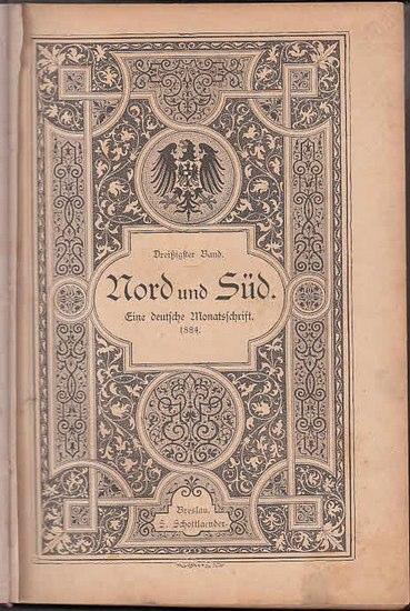 Nord und Süd. - Lindau, Paul: Nord und Süd : Eine deutsche Monatsschrift. 30. Band 1884, Heft Nr. 88 (Juli), 89 (August) und 90 (September). 0