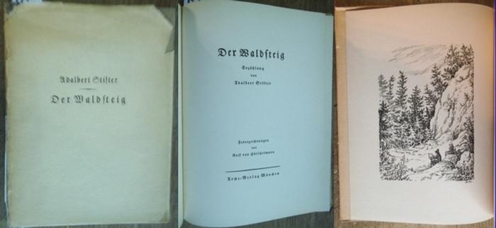 Hörschelmann, Rolf von (Federzeichnungen) / Stifter, Adalbert: Der Waldsteig. Erzählung. Mit den Federzeichnungen von Rolf von Hörschelmann. 0