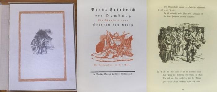 Kleist, Heinrich von / Walser, Karl : Prinz Friedrich von Homburg. Ein Schauspiel. Mit 55 Original-Lithographien von Karl Walser.