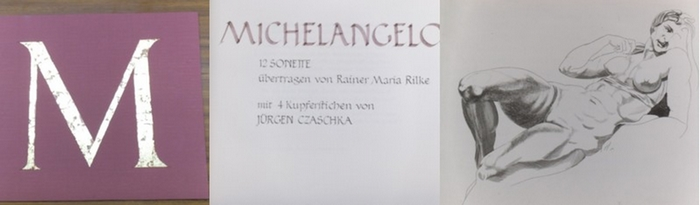 Michelangelo. - Rilke, R.M. - Jürgen Czaschka: Michelangelo. 12 Sonette übertragen von R. M. Rilke. Mit 4 signierten Kupferstichen von Jürgen Czaschka. 0
