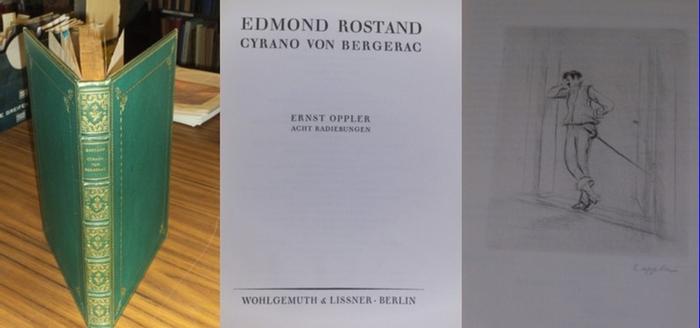 Rostand,Edmond / Ernst Oppler (Illustr.): Cyrano von Bergerac. Mit acht signierten Radierungen von Ernst Oppler. Deutsche Übertragung von Ludwig Fulda. 0