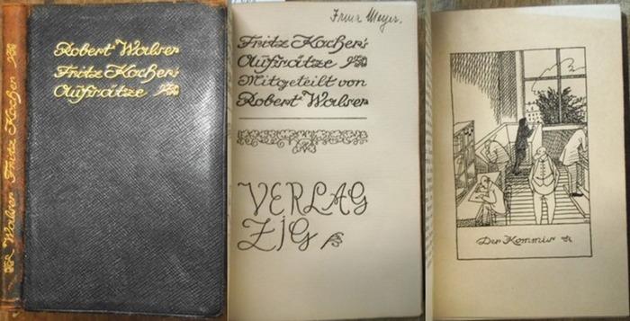 Walser, Robert : Fritz Kocher's Aufsätze. Mitgeteilt von Robert Walser. - Inhalt des Buches: Der Commis - Der Maler - Der Wald. Elf Zeichnungen von Karl Walser.