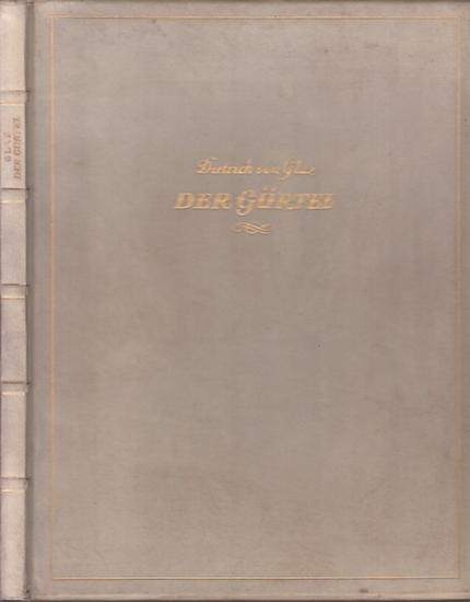 Glaz, Dietrich von / Rudolf Grossmann (Illu.): Der Gürtel. Dritter Phantasusdruck. Mit handkolorierten Steinzeichnungen von Rudolf Grossmann. 0