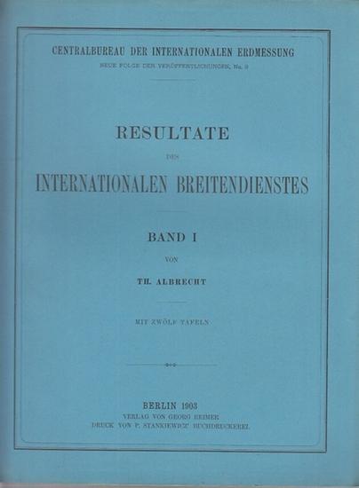Albrecht, Th./ Wanach, B. Resultate des internationalen Breitendienstes. Bde. I - IV (= Zentralbureau der internationalen Erdmessung. Neue Folge der Veröffentlichungen, No. 22).