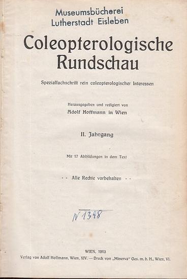 Koleopterologische Rundschau. - Hoffmann, Adolf (Hrsg.): Coleopterologische Rundschau. Spezialfachschrift rein coleopterologischer Interessenten. II. Jahrgang. Beigebunden: Nrn. 8 - 12 des 1. Jahrgangs. 0