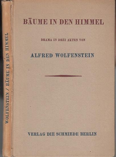 Wolfenstein, Alfred: Bäume in den Himmel. Drama in 3 Akten. 0