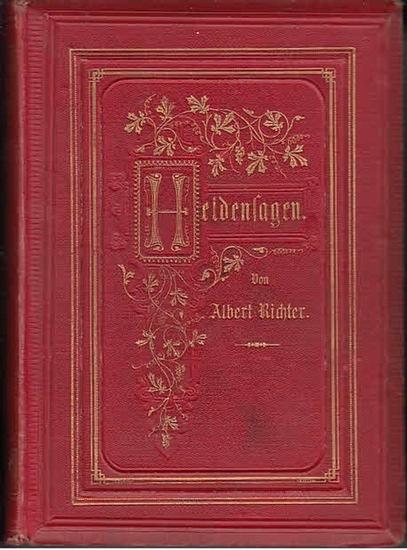 Richter, Albert: Deutsche Heldensagen des Mittelalters. Erzählt und mit Erläuterungen versehen von Albert Richter. 2 Bde in 1. 0