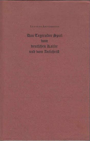 Ludus de Antichristo. - Langosch, Karl (Hrsg.): Das Tegernseer Spiel vom deutschen Kaiser und vom Antichrist. 0