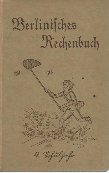 Engel, E. und P. Stubbe: Berlinisches Rechenbuch. 4. Schuljahr. Rechenbuch für die Berliner Gemeindeschulen. 0