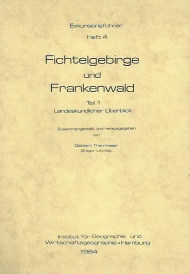 Thannheiser, Dietbert und Gregor Leydag: Fichtelgebirge und Frankenwald. Teil 1: Landeskundlicher Überblick. Exkursionsführer Heft 4. 0