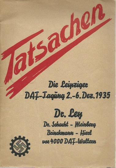 Arbeitsfront, Deutsche (Flugschrift). - DAF. - Tatsachen. Die Leipziger DAF-Tagung vom 2.-6. Dezember 1935. Reden. 0