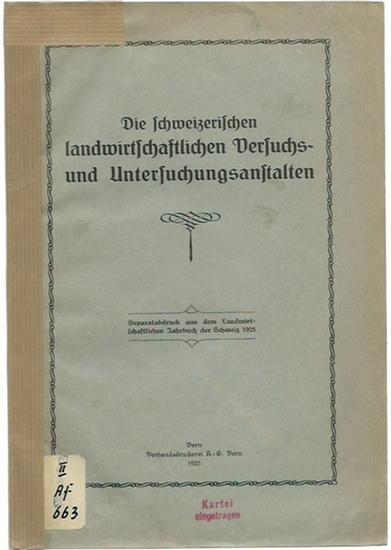 Landwirtschaftliches Jahrbuch der Schweiz. - Die schweizerischen landwirtschaftlichen Versuchs- und Untersuchungsanstalten. Separatabdruck aus dem Landwirtschaftlichen Jahrbuch der Schweiz 1925. 0