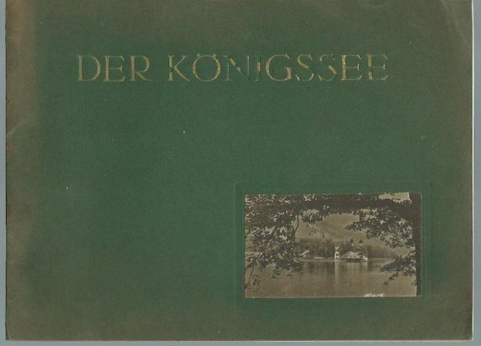 Bayern. - Der Königssee. Malerische Erinnerungsblätter an den schönsten Alpensee Bayerns. 0