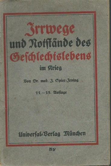 Spier-Irving, J.: Irrwege und Notstände des Geschlechtslebens im Kriege. 0