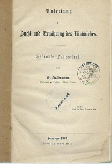 Haltermann, G.: Anleitung zur Zucht und Ernährung des Rindviehs. Gekrönte Preisschrift. 0
