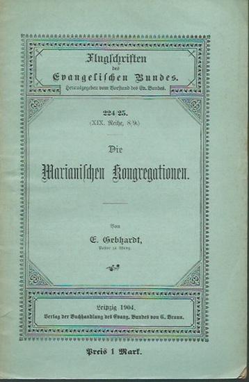Gebhardt, E.: Die Marianischen Kongregationen. (= Flugschriften des Evangelischen Bundes, 224/225 - XIX. Reihe, 8/9). 0