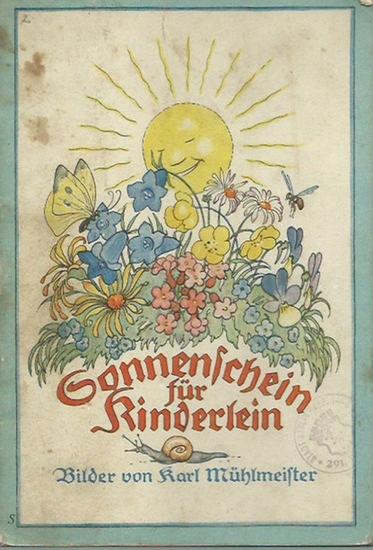Mühlmeister, Karl: Sonnenschein für Kinderlein. Liebe alte Kinderreime mit 27 bunten und schwarzen Bildern von Karl Mühlmeister. 0