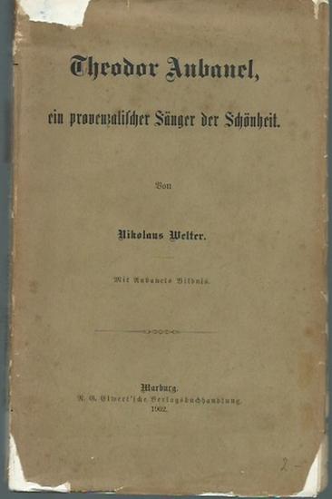Aubanel, Theodor (1829-1886). - Nikolaus Welter: Theodor Aubanel, ein provenzalischer Sänger der Schönheit. 0