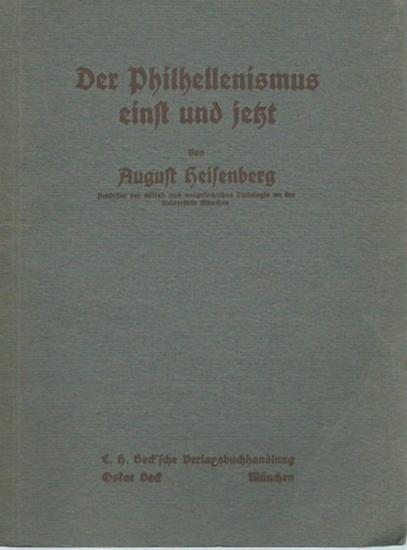 Heisenberg, August: Der Philhellenismus einst und jetzt. Vortrag von 1912. 0